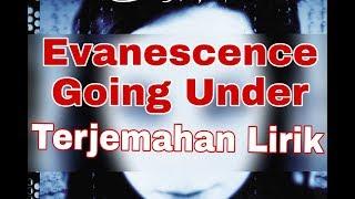 Evanescence - Going Under (terjemahan lirik)