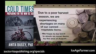 Food Shortages Now: How to Prepare? Dr. Anita Bailey's COLD TIMES: Preparing for Mini Ice Age