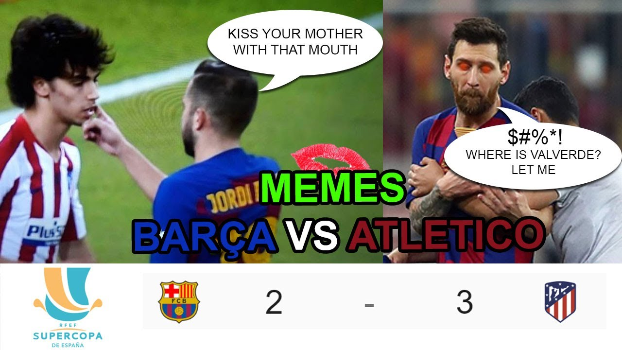Memes Fc Barcelona 2 Vs 3 Atletico Madrid Supercopa España 2019 2020 Youtube