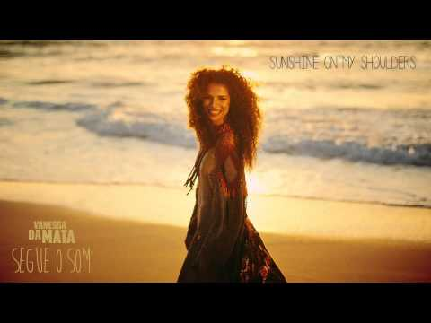 Vanessa da Mata - Sunshine On My Shoulders (Áudio Oficial)