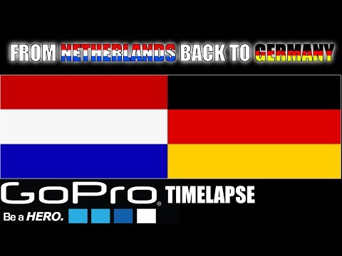GoPro TIMELAPSE: From Netherlands to Germany