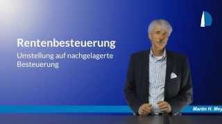 Rentenbesteuerung - Umstellung auf nachgelagerte Besteuerung