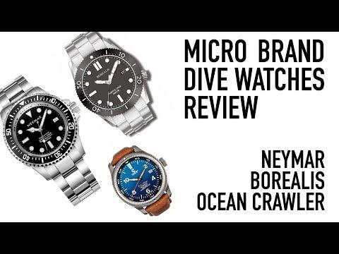 Micro Brand Dive Watches - Neymar, Borealis, Ocean Crawler Watch Reviews