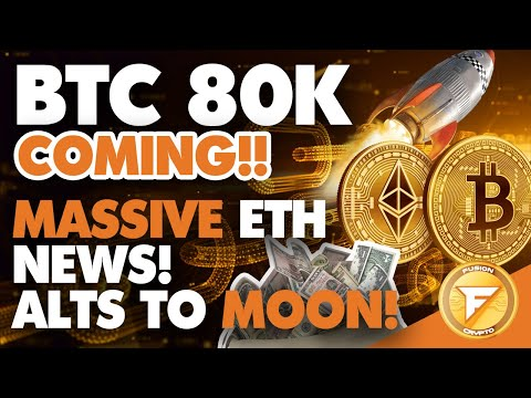 BTC 80K INCOMING!! 🚀 MASSIVE ETHEREUM NEWS! MARKETS LOOKING VERY BULLISH! 🚀