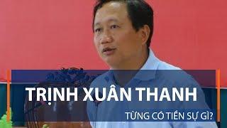 Trịnh Xuân Thanh từng có tiền sự gì? | VTC1