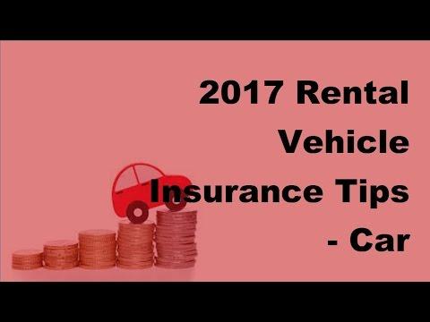 2017 Rental Vehicle Insurance Tips    Car Insurance Rant!