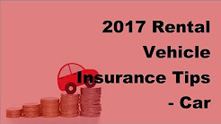 2017 Rental Vehicle Insurance Tips  | Car Insurance Rant!