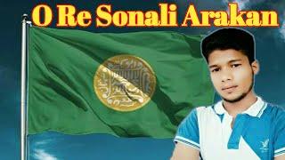 O Re Sonali Arakan Tarana | by Rohingya Tech info