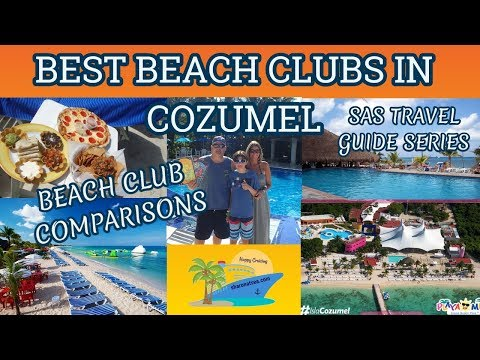 COZUMEL BEACH CLUBS   WHICH ONE IS RIGHT FOR YOU???   TRAVEL GUIDE
