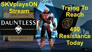 SKVplaysON - Dauntless - Free To Play - Reaching 400+ Resistance,  [ENGLISH] PC Gameplay