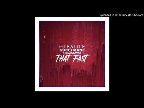 DJ Battle & Gucci Mane-That Fast(Ft.Blackway)(Instrumental)W/LYRICS IN DESCRIPTION