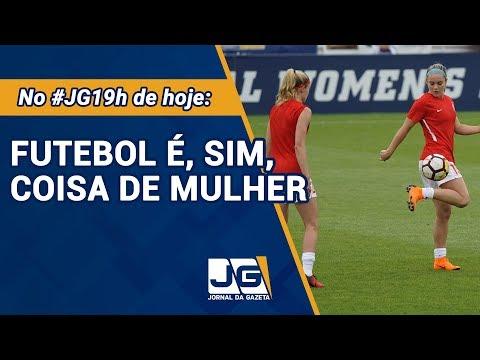 Futebol é, sim, coisa de mulher - Jornal Da Gazeta - 08/03/2019