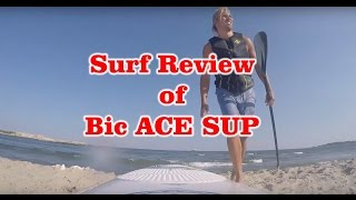 Surf Review - Bic ACE-TECH SUP Stand up Paddle Board -