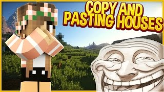 COPY AND PASTING SOMEONES HOUSE (Minecraft Trolling)