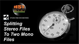 Splitting Stereo Files to Two mono Files - Studio One in 60 Seconds