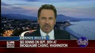 Dennis Miller to Sandra Fluke: