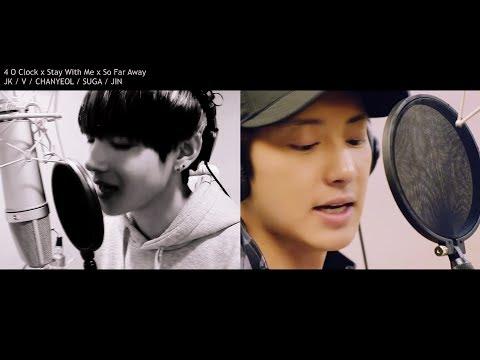 EXO/BTS (Chanyeol Jungkook V Suga Jin Rapmonster) - 4 O Clock/Stay With Me/So Far Away ( MashUp ♪ )