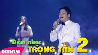 LIVESHOW Đêm Nhạc Trọng Tấn Phần 2 | Trọng Tấn vs Thanh Lam [FULL HD 1080p]