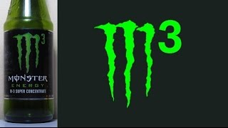 Review  #19: Monster M-3(Monster M-3 is a Super-Concentrate version of Original Monster, with only 5 oz of Monster but the same kick as a 16 oz can. M-3 is great when you want a quick ..., 2014-11-02T00:48:49.000Z)