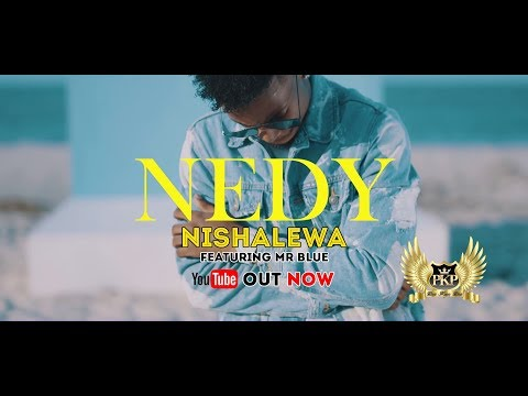 Nedy Music ft Mr Blue - Nishalewa ( Official Music Video )