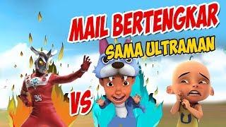 Mail vs Ultraman bertengkar Upin ipin kaget GTA Lucu