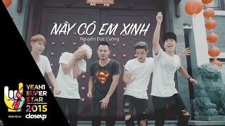 Này Cô Em Xinh | Nguyễn Đức Cường | Yeah1 Superstar (Official Music Video)