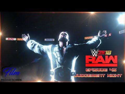 """WWE 2K18 Monday Night Raw Story Mode Episode 45""""Judgement Night"""""""