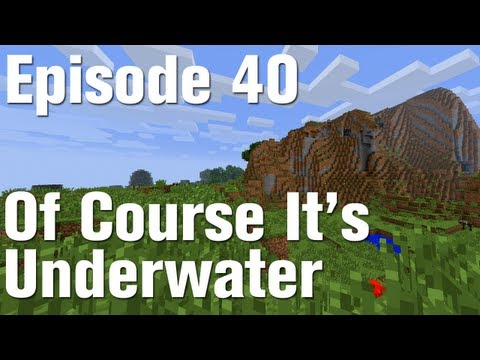 Let's Play Minecraft Part 40 - Of Course It's Underwater