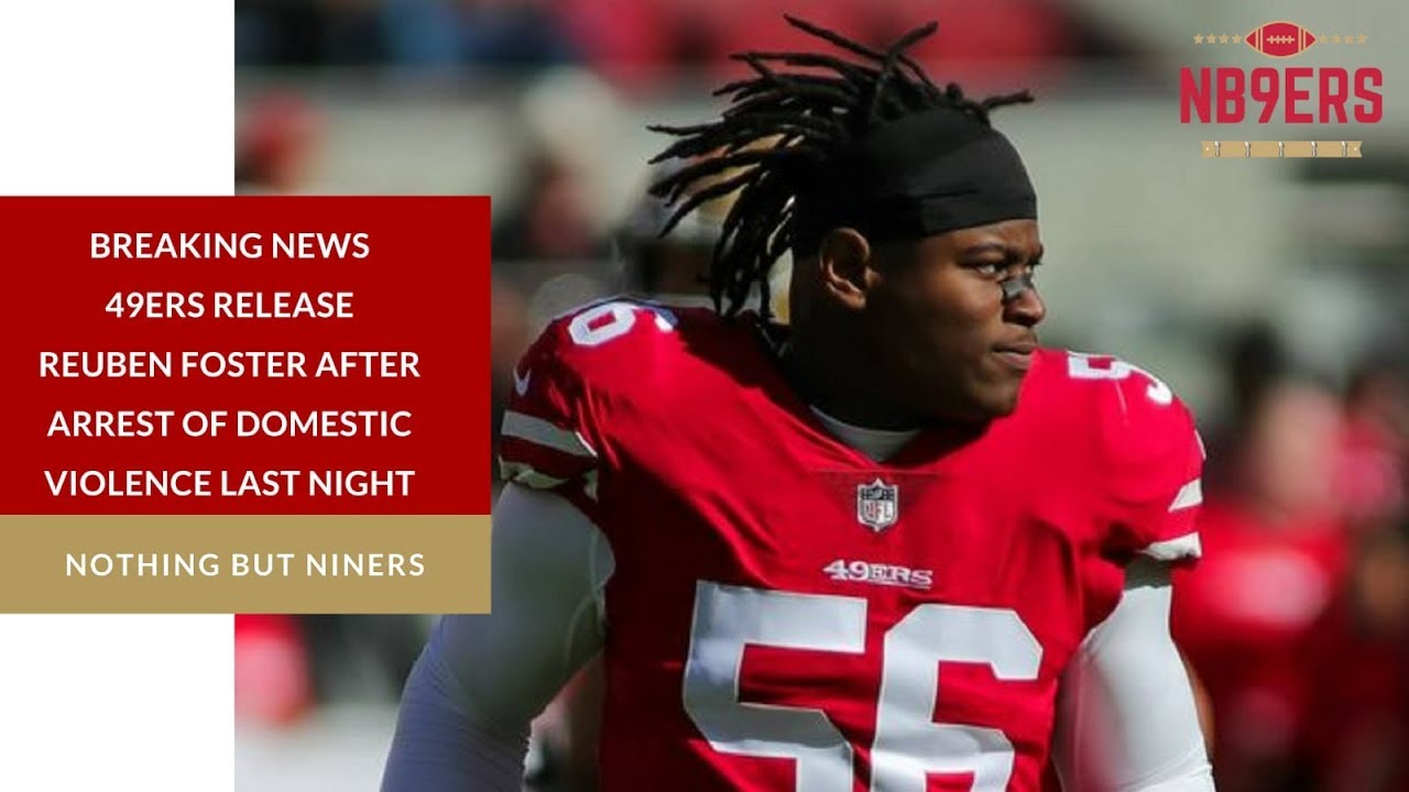 fe7c54723 BREAKING NEWS: The #49ers Have Released Reuben Foster - YouTube