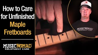 How to Clean & Condition an unfinished Maple Fretboard