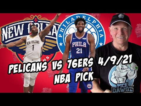 Philadelphia 76ers at New Orleans Pelicans 4/9/21 Free NBA Pick and Prediction NBA Betting Tips