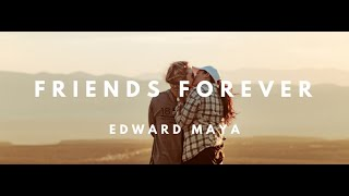 Смотреть клип Edward Maya - Friends Forever