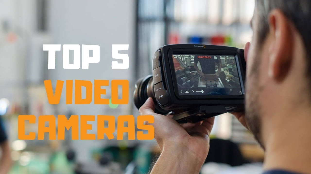 Best Video Camera in 2019 - Top 5 Video Cameras Review