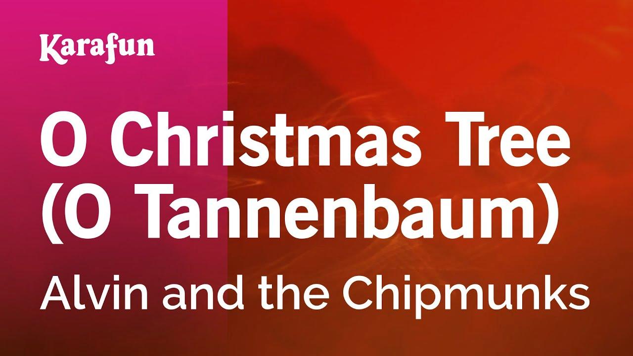 O Tannenbaum Karaoke.Karaoke O Christmas Tree O Tannenbaum Alvin And The Chipmunks