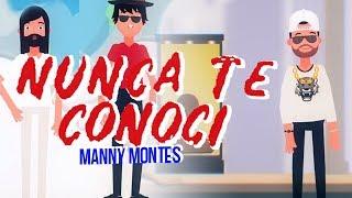 Manny Montes   Nunca te Conocí   Video Lyric