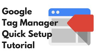 Google Tag Manager Setup Quick Tutorial