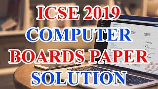 ICSE 2019 Computer Applications Paper Solved