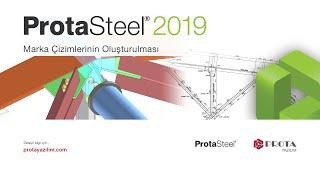 ProtaSteel 2019'da Marka Çizimlerinin Oluşturulması