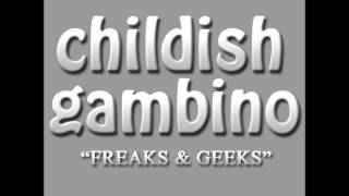 Freaks and Geeks by Childish Gambino (HQ with lyrics!)