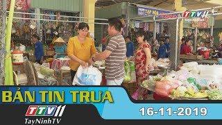 Bản tin trưa 16-11-2019   Tin tức hôm nay   Tây Ninh TV