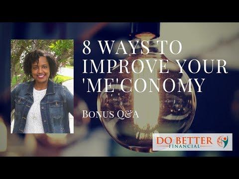 8 Ways to Improve Your 'Me'conomy - Bonus Q&A