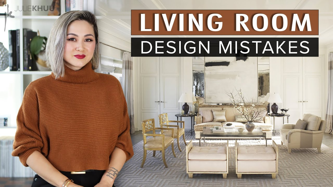 Common Design Mistakes Living Room Design Mistakes And How To Fix Them Julie Khuu Youtube