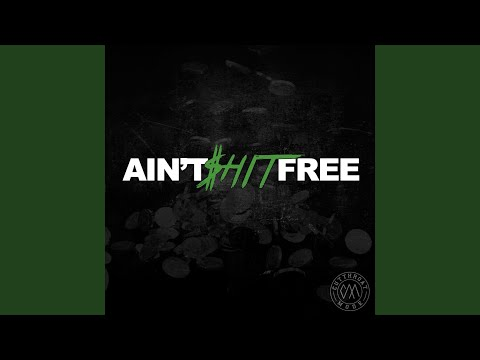 Ain't Shit Free