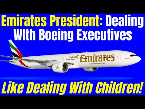 """Emirates President Sir Tim Clark Feels Disrespected By Boeing. Wants """"Grown Up Talks With Boeing."""""""