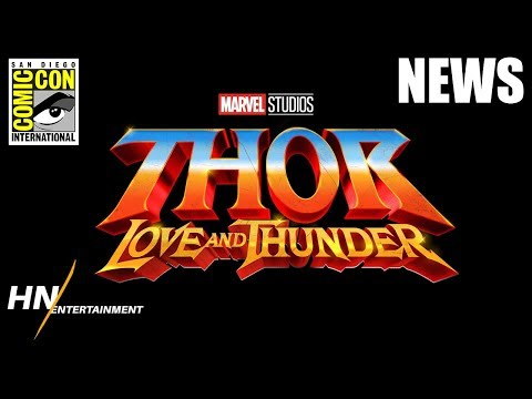 Thor: Love & Thunder Announced + Jane Foster Becomes THOR | SDCC 2019