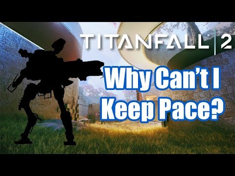 Titanfall 2: Why Can't I Keep Pace? (4K)