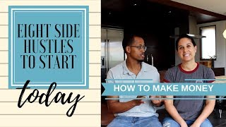 How to Make Money - 8 Side Hustles You Can Start Today (#SideHustle)