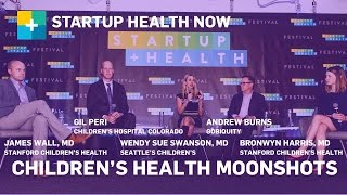 Children's Health Moonshots: Transforming the Way We Care for Children: NOW #114