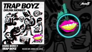 [PREVIEW] DRUNK MONKEY - TRAP BOYZ (Release Date: 2015-03-31)