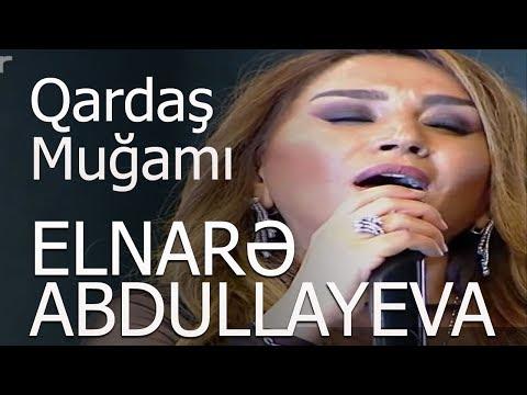 Elnarə Abdullayeva Qardaş Muğamı  2018 yeni
